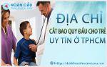 benh-vien-da-lieu-tphcm-co-dieu-tri-cat-bao-quy-dau-cho-be-12-tuoi-hay-khong