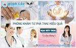Địa chỉ phòng khám tư phá thai hiệu quả và chi phí hợp lý